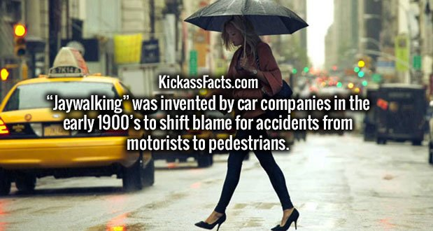 """""""Jaywalking"""" was invented by car companies in the early 1900's to shift blame for accidents from motorists to pedestrians."""