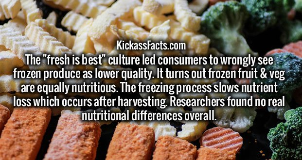 """The """"fresh is best"""" culture led consumers to wrongly see frozen produce as lower quality. It turns out frozen fruit & veg are equally nutritious. The freezing process slows nutrient loss which occurs after harvesting. Researchers found no real nutritional differences overall."""