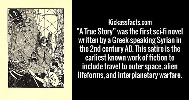 """""""A True Story"""" was the first sci-fi novel written by a Greek-speaking Syrian in the 2nd century AD. This satire is the earliest known work of fiction to include travel to outer space, alien lifeforms, and interplanetary warfare."""