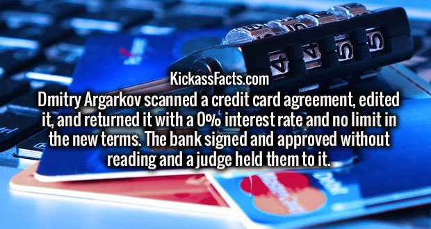 Dmitry Argarkov scanned a credit card agreement, edited it, and returned it with a 0% interest rate and no limit in the new terms. The bank signed and approved without reading and a judge held them to it.