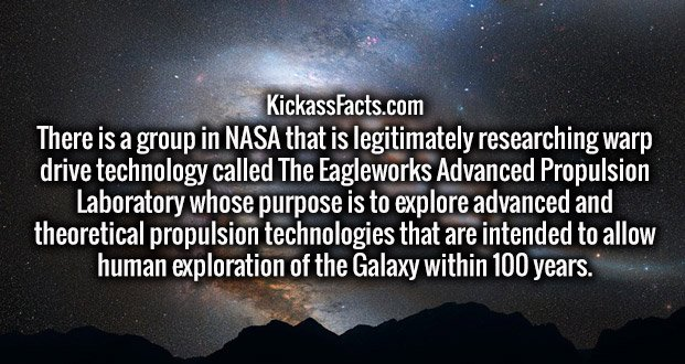 There is a group in NASA that is legitimately researching warp drive technology called The Eagleworks Advanced Propulsion Laboratory whose purpose is to explore advanced and theoretical propulsion technologies that are intended to allow human exploration of the Galaxy within 100 years.