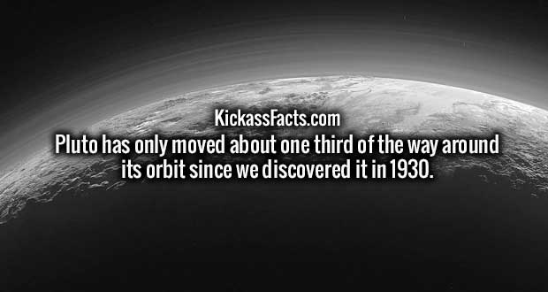 Pluto has only moved about one third of the way around its orbit since we discovered it in 1930.
