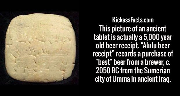 """This picture of an ancient tablet is actually a 5,000 year old beer receipt. """"Alulu beer receipt"""" records a purchase of """"best"""" beer from a brewer, c. 2050 BC from the Sumerian city of Umma in ancient Iraq."""