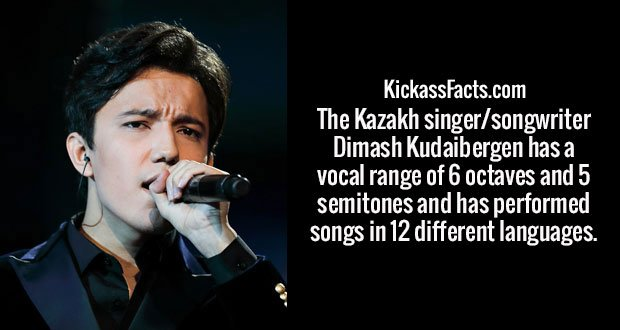The Kazakh singer/songwriter Dimash Kudaibergen has a vocal range of 6 octaves and 5 semitones and has performed songs in 12 different languages.