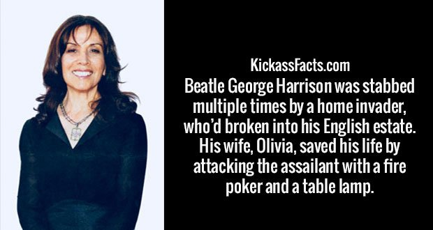 Beatle George Harrison was stabbed multiple times by a home invader, who'd broken into his English estate. His wife, Olivia, saved his life by attacking the assailant with a fire poker and a table lamp.