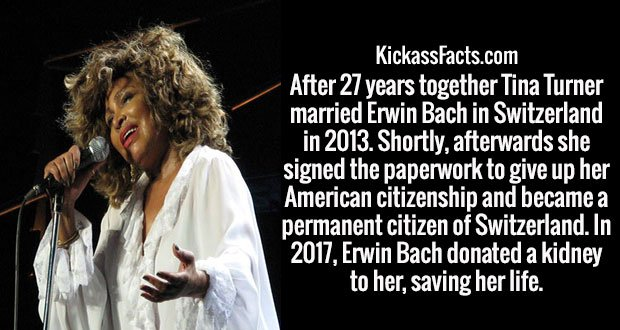 After 27 years together Tina Turner married Erwin Bach in Switzerland in 2013. Shortly, afterwards she signed the paperwork to give up her American citizenship and became a permanent citizen of Switzerland. In 2017, Erwin Bach donated a kidney to her, saving her life.