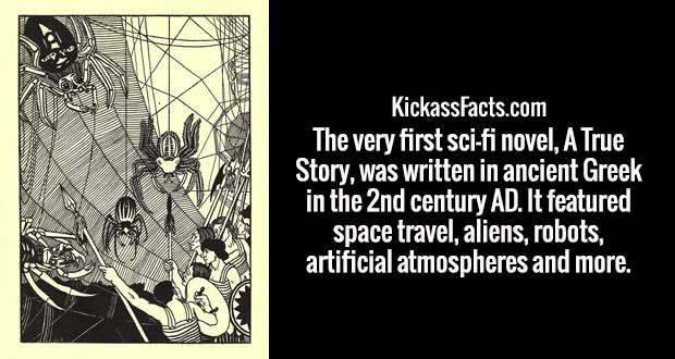 The very first sci-fi novel, A True Story, was written in ancient Greek in the 2nd century AD. It featured space travel, aliens, robots, artificial atmospheres and more.