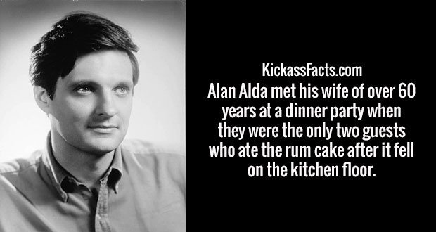 Alan Alda met his wife of over 60 years at a dinner party when they were the only two guests who ate the rum cake after it fell on the kitchen floor.
