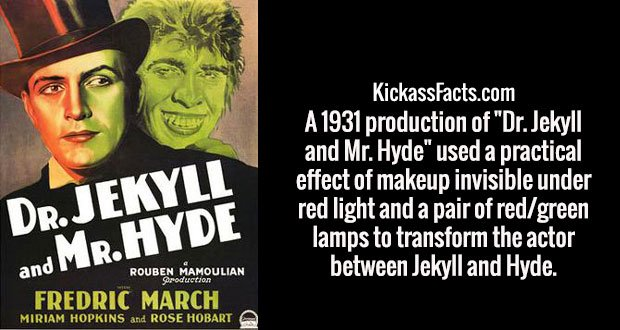 "A 1931 production of ""Dr. Jekyll and Mr. Hyde"" used a practical effect of makeup invisible under red light and a pair of red/green lamps to transform the actor between Jekyll and Hyde."