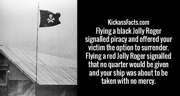Flying a black Jolly Roger signalled piracy and offered your victim the option to surrender. Flying a red Jolly Roger signalled that no quarter would be given and your ship was about to be taken with no mercy.