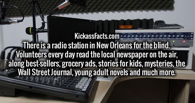 There is a radio station in New Orleans for the blind. Volunteers every day read the local newspaper on the air, along best-sellers, grocery ads, stories for kids, mysteries, the Wall Street Journal, young adult novels and much more.
