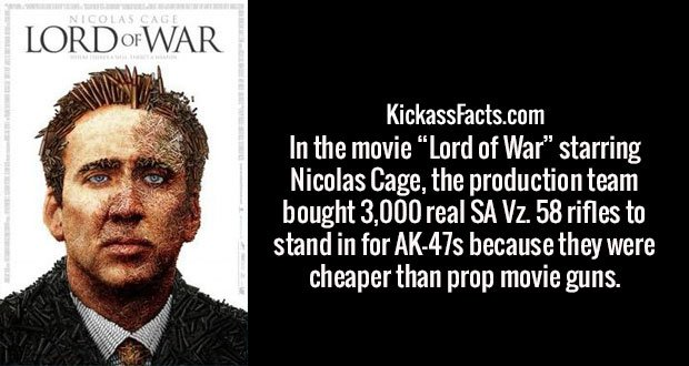 """In the movie """"Lord of War"""" starring Nicolas Cage, the production team bought 3,000 real SA Vz. 58 rifles to stand in for AK-47s because they were cheaper than prop movie guns."""