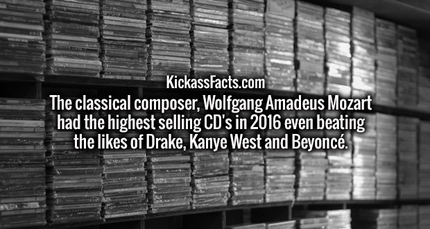 The classical composer, Wolfgang Amadeus Mozart had the highest selling CD's in 2016 even beating the likes of Drake, Kanye West and Beyoncé.