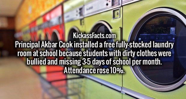 Principal Akbar Cook installed a free fully-stocked laundry room at school because students with dirty clothes were bullied and missing 3-5 days of school per month. Attendance rose 10%.