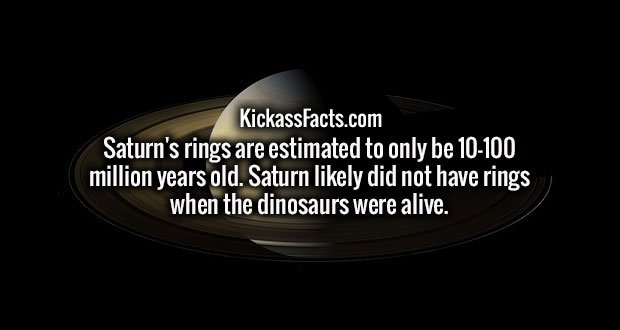 Saturn's rings are estimated to only be 10-100 million years old. Saturn likely did not have rings when the dinosaurs were alive.