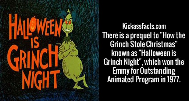 "There is a prequel to ""How the Grinch Stole Christmas"" known as ""Halloween is Grinch Night"", which won the Emmy for Outstanding Animated Program in 1977."