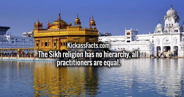 The Sikh religion has no hierarchy, all practitioners are equal.
