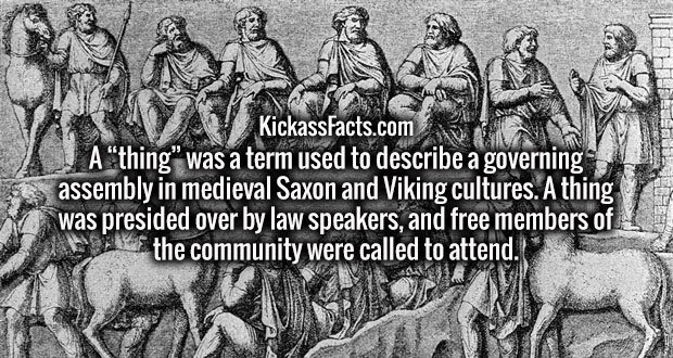 """A """"thing"""" was a term used to describe a governing assembly in medieval Saxon and Viking cultures. A thing was presided over by law speakers, and free members of the community were called to attend."""
