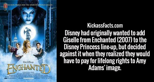 Disney had originally wanted to add Giselle from Enchanted (2007) to the Disney Princess line-up, but decided against it when they realized they would have to pay for lifelong rights to Amy Adams' image.