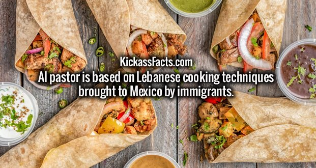 Al pastor is based on Lebanese cooking techniques brought to Mexico by immigrants.