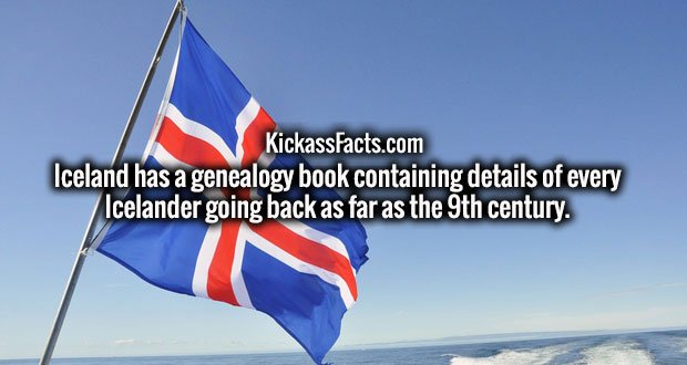 Iceland has a genealogy book containing details of every Icelander going back as far as the 9th century.