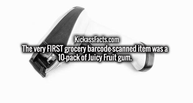 The very FIRST grocery barcode-scanned item was a 10-pack of Juicy Fruit gum.