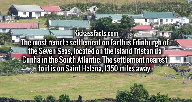 The most remote settlement on Earth is Edinburgh of the Seven Seas, located on the island Tristan da Cunha in the South Atlantic. The settlement nearest to it is on Saint Helena, 1350 miles away.