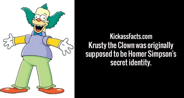 Krusty the Clown was originally supposed to be Homer Simpson's secret identity.