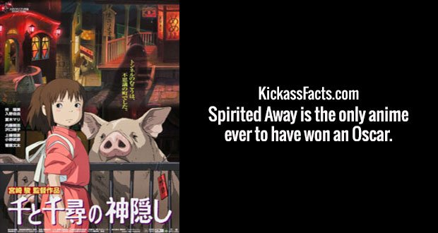 Spirited Away is the only anime ever to have won an Oscar.
