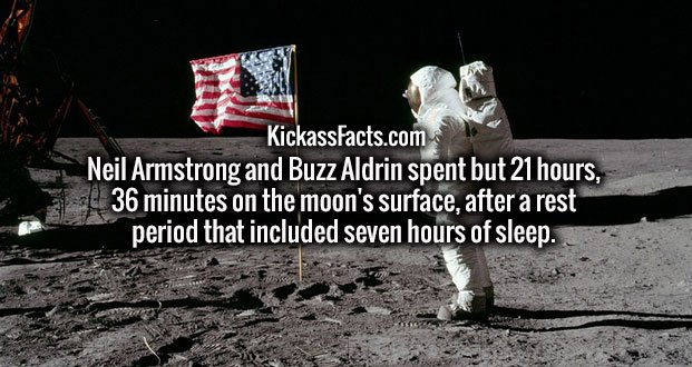Neil Armstrong and Buzz Aldrin spent but 21 hours, 36 minutes on the moon's surface, after a rest period that included seven hours of sleep.