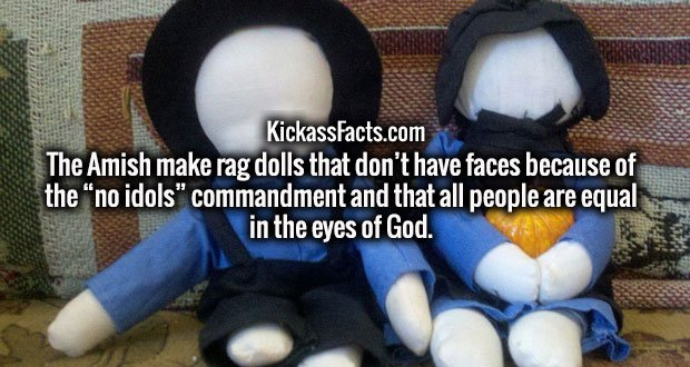 """The Amish make rag dolls that don't have faces because of the """"no idols"""" commandment and that all people are equal in the eyes of God."""