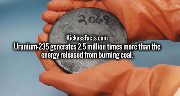 Uranium-235 generates 2.5 million times more than the energy released from burning coal.